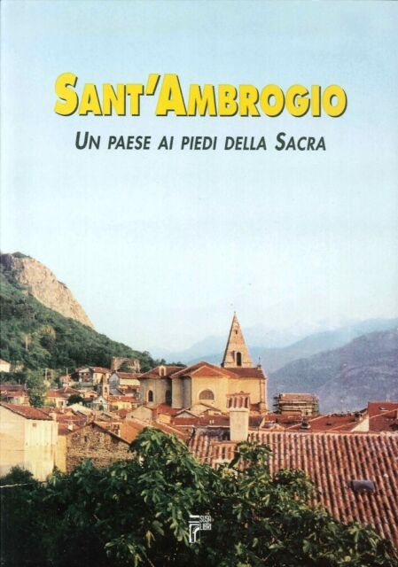 Sant'Ambrogio. Un Paese ai Piedi della Sacra - [Susalibri]
