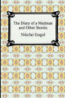 The Diary of a Madman and Other Stories by Nikolai Vasil'evich Gogol (Paperback / softback, 2009)