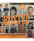 Busted: Arrest Records and Mug Shots of the Famous and Infamous by Thomas J. Craughwell (Paperback, 2011)