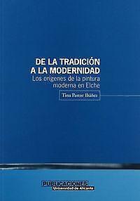 De la tradición a la modernidad. Los orígenes de la pintura moderna en Elche