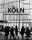 Held, H: Köln in Wirtschaftswunderzeiten von Heinz Held (2011, Kunststoffeinband)