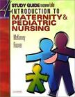 Study Guide to Accompany Introduction to Maternity and Pediatric Nursing by Emily Slone McKinney, Gloria Leifer and Christine M. Rosner (2002, Paperback, Student Edition of Textbook, Revised)