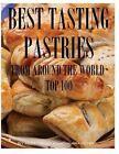 Best Tasting Pastries from Around the World: Top 100 by Alex Trost, Vadim Kravetsky (Paperback / softback, 2014)