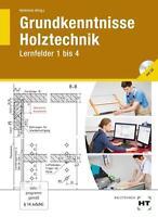 Grundkenntnisse Holztechnik von Ingken Freiling, Stephan Dyck und Michael...
