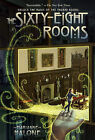 The Sixty-Eight Rooms by Marianne Malone (Paperback / softback, 2011)