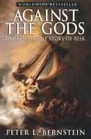 Against The Gods: The Remarkable Story Of Risk By Peter L. Bernstein, (paperback on sale