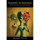 Passport to Magonia: From Folklore to Flying Saucers by Jacques Vallee (Paperback / softback, 2014)