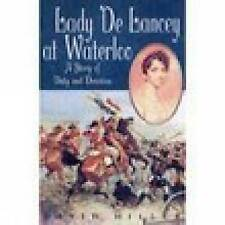 Lady De Lancey at Waterloo: A Story of Duty and Devotion,David Miller,New Book m