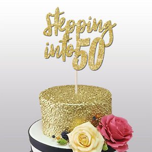 Image Is Loading 50th CAKE TOPPER STEPPING INTO 50 GLITTER