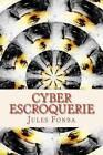 Cyber Escroquerie: Lart Spectaculaire de Four-One-Nine by Jules Fonba (Paperback / softback, 2014)