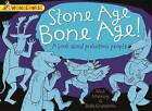 Stone Age, Bone Age!: a Book About Prehistoric People by Brita Granstrom, Mick Manning (Paperback, 2014)