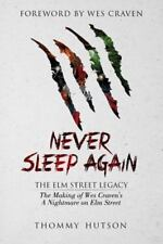 Never Sleep Again: the Elm Street Legacy : The the Making of Wes Craven's a Nightmare on Elm Street by Thommy Hutson and Thomas Wolfenden (2016, Paperback)