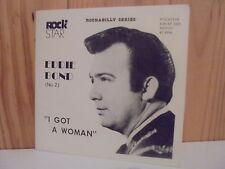 Eddie Bond VOL 2 - I got a woman EP Rock Star 1979 UK 45 rockabilly - RARE NOW !