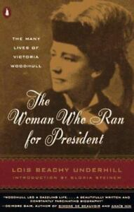 LOIS-B-UNDERHILL-Woman-Who-Ran-For-President-PAPERBACK