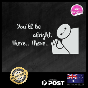 Baymax You Ll Be Alright Quote Window Funny Car Decal Vinyl Sticker