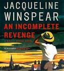 An Incomplete Revenge by Jacqueline Winspear (CD-Audio, 2008)