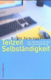 Teilzeit Selbständigkeit von Birgitt Torbrügge (2012, Taschenbuch), UNGELESEN