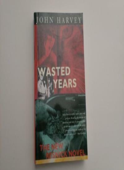 Wasted Years By John Harvey. 9780670845347