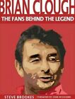 Brian Clough: The Fans Behind the Legend by Steve Brookes (Paperback, 2015)