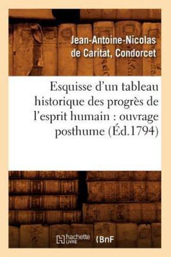 Esquisse d'un Tableau Historique des Progres de l'Esprit Humain : Ouvrage...   eBay