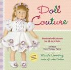 Doll Couture: Handcrafted Fashions for 18-inch Dolls by Marsha Greenberg (Paperback, 2014)