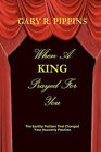 When a King Prayed for You by Gary R Pippins (Paperback / softback, 2010)