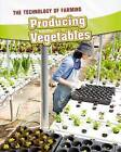 Producing Vegetables by Casey Rand (Paperback, 2013)