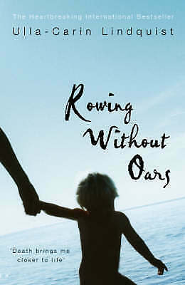 Rowing without Oars by Ulla-Carin Lindquist Hardback 2005 Dust Jacket