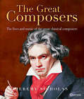 The Great Composers: The Lives of the 50 Greatest Classical Composers by Jeremy Nicholas (Hardback, 2007)