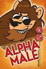 Alpha Male: King of the Male Species by Rick C Connor (Paperback / softback, 2015)