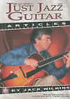 Just Jazz Guitar Articles by Jack Wilkins (Paperback / softback, 2004)
