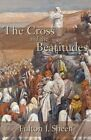 The Cross and the Beatitudes by Reverend Fulton J Sheen (Paperback / softback, 2012)