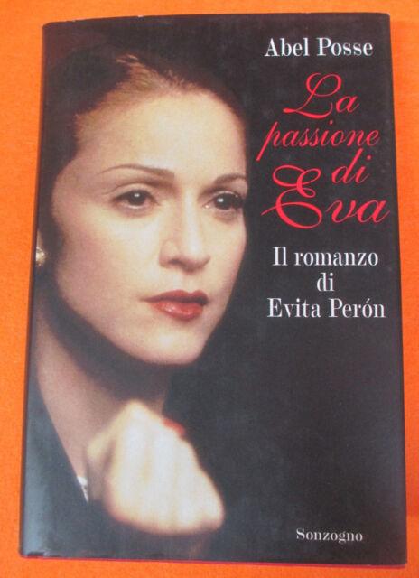 BOOK LIBRO Abel Posse LA PASSIONE DI EVA Evita Peron MADONNA no cd lp dvd mc