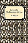 Cyropaedia: The Education of Cyrus by Xenophon, H G Dakyns (Paperback / softback, 2009)