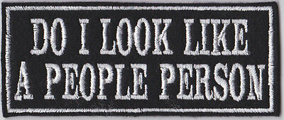 DO I LOOK LIKE A PEOPLE PERSON BIKER FELT PATCH BADGE SEW ON BUY 5 PAY FOR 4!!