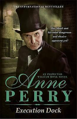 1 of 1 - Perry, Anne, Execution Dock (William Monk Mystery, Book 16): A gripping Victoria