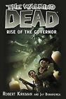 The Walking Dead: Rise of the Governor by Robert Kirkman, Jay Bonansinga (Hardback)