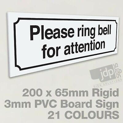 ANY COLOUR PLEASE RING BELL FOR ATTENTION 3MM RIGID PVC BOARD SIGN
