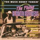 Too Much Honky Tonkin' von The Flying Burrito Brothers (2003)