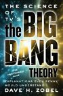 The Science of Tv's the Big Bang Theory: Explanations Even Penny Would Understand by David H. Zobel (Paperback, 2015)