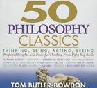 50 Philosophy Classics: Thinking, Being, Acting, Seeing, Profound Insights and Powerful Thinking from Fifty Key Books by Tom Butler-Bowdon (CD-Audio, 2014)