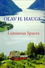 Luminous Spaces: Olav H. Hauge: Selected Poems & Journals by Olav Hauge (Paperback, 2016)