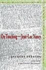 On Touching-Jean-Luc Nancy by Jacques Derrida (Paperback, 2005)