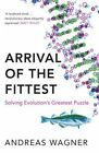 The Arrival of the Fittest: Solving Evolution's Greatest Puzzle by Andreas Wagner (Hardback, 2014)
