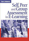 Self, Peer and Group Assessment in E-learning by IGI Global (Hardback, 2006)
