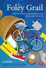 The Foley Grail: The Art of Performing Sound for Film, Games, and Animation by Vanessa Theme Ament (Paperback, 2014)