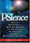 Psience: How New Discoveries in Quantum Physics and New Science May Explain the Existence of Paranormal Phenomena by Mary D. Jones (Paperback, 2006)
