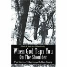 When God Taps You on The Shoulder 9780595362042 by Gloria S Bush Paperback