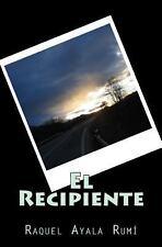 El Recipiente by Raquel Ayala Rum� (2013, Paperback)