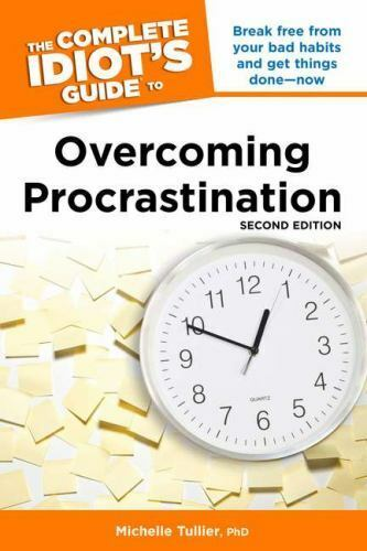 Complete Idiot's Guide to to Overcoming Procrastination by ...